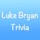 You Think You Know Me?  Luke Bryan Edition Trivia Quiz